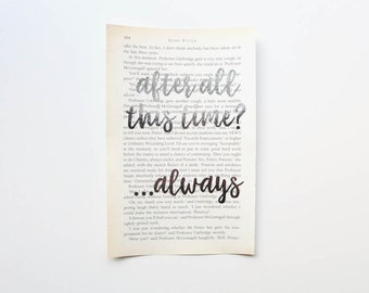 Always Print / Bookish Gift / Fan Gift / Book Page Print / Quote Prints / Silver Foil Art / Book Art / After all this time always /