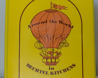 Vintage Community Cookbook - Around The World In Bechtel Kitchens, Ring Binder,