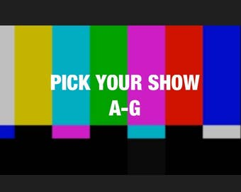 TV Labels- Choose your Show. Any show