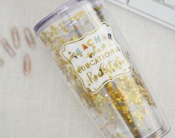 Teacher Gift, Teacher Tumbler, Glitter Tumbler, Teacher Cup, Teachers Gift, Glitter Cup, Glitter Teacher Tumbler, Teacher appreciation