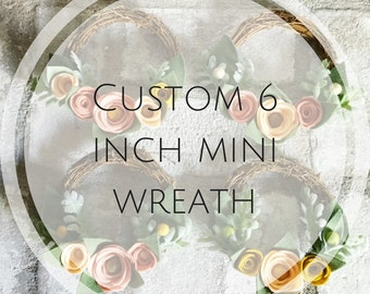 Custom 6 inch Mini Felt Flower Grapevine Wreath