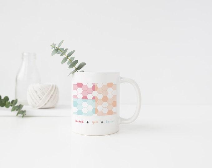 PLASTIC MUG, Coffee Mug, Tea Mug, Be Kind, Be True, Be You, Inspiration, Positivity