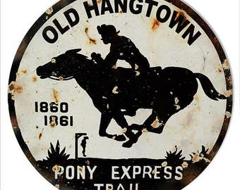 Vintage Distressed Hangtown Pony Express Sign RG8658