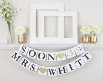 Soon To Be Sign - Soon to Be Mrs Banner - Custom Banner - Made to Order Wedding Sign - Bridal Shower Decorations