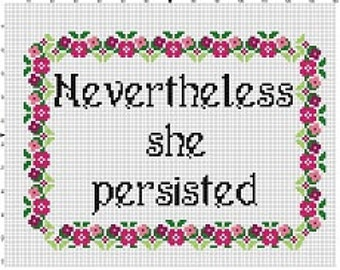 Nevertheless she persisted -  Funny Modern Cross Stitch Pattern - Instant Download