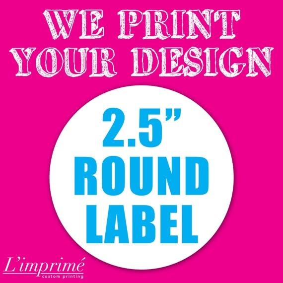 "Your Custom 2.5"" Round Label"