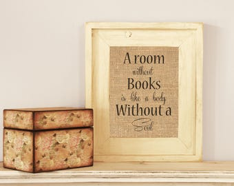 A Room Without Books Is Like A Body Without A Soul Burlap Print Librarian Gift Book Lover Anniversary Gift Home Decor - PRINT ONLY