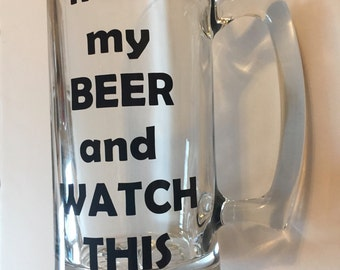 Hold my beer and watch this beer mug, gifts for men, beer lovers gifts, sarcastic funny beer mugs