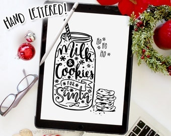Christmas SVG Cut File, Cookies And Milk for Santa, Mason Jar Cutting File, Hand Lettered SVG, Silhouette, Cricut Holiday Original Art