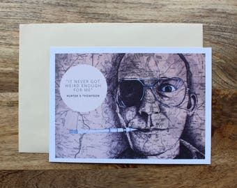 large postcard of legendary Gonzo journalist Hunter S Thompson 'It never got weird enough for me'. A5