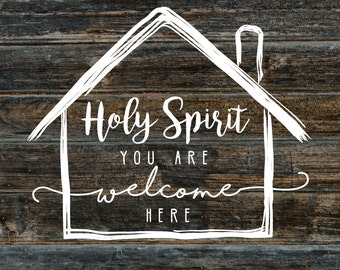 Holy Spirit You Are Welcome Here - SVG Downloadable File