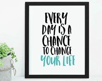 Every Day Is A Chance To Change Your Life  baby blue  Typography Art Digital Print INSTANT DOWNLOAD