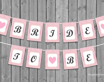 Bride To Be Banner / Bridal Shower Decor / Printable Lace Bunting / My Fair Lady Inspired / DIY Decor / Printable PDF / Instant Download