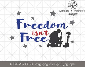 Freedom Isn't Free svg, Memorial Day SVG, Fallen Soldier, Wounded Warrior, Purple Heart, Military svg, American Soldier, Armed Forces