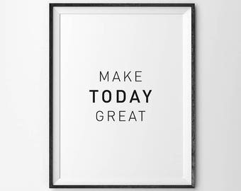 Make Today Great, Typography Print Poster, Home Decor, Inspirational Quote, Minimalist Art, Typography Wall, Print Art, Print Typography