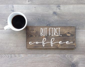 But first coffee|coffee sign|Coffee|coffee lover|kitchen sign|coffee bar sign|gifts for mom|gifts for dad|rustic wood sign|farmhouse decor