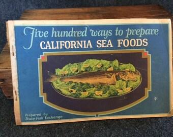 Vintage cookbook 500 Ways to Prepare California Sea Foods 1933