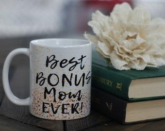 Best Bonus Mom Ever Coffee Mug - Gift Mug - Mom Mug