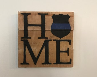 "6""x6"" Law Enforcement HOME Sign // Police // Thin Blue Line  // Custom // Gifts for Her // Gifts for Him / Wedding / Pallet / Police Officer"