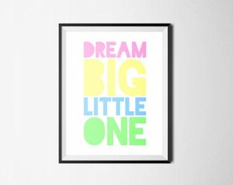 Dream Big Little One Digital Print, Nursery Wall Art, Inspiration Nursery Printable, Baby Shower Gift