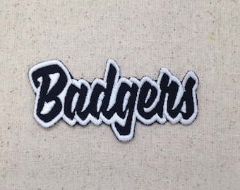Badgers - Color Choice - Mascot - Team Name - Words - Iron on Applique - Embroidered Patch