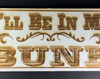 """Firefly, Serenity inspired """"Ill Be In My Bunk,"""" sign on wood"""
