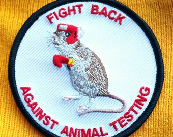 Animal Rights ''Fight Back Against Animal Testing'' Embroidered Iron On Patch  3''