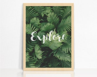 Explore Print A3 | Ferns | Photographic | Typography | Wall Decor