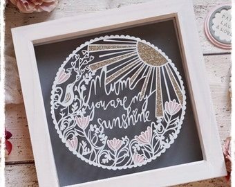 Mum You Are My Sunshine, Mothers Day, Mum Paper Cut