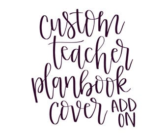 TEACHER PLANBOOK COVER Customization Add-On
