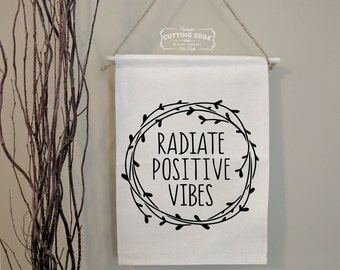 Radiate Positive Vibes Cotton Canvas Wall Banner | Nursery Banner | Inspirational Wall Art | Positive Energy | Good Vibes Only | Meditation