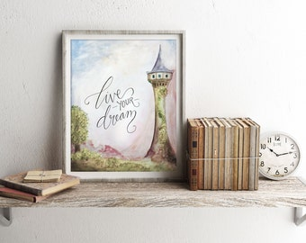"""Tangled Art Print, """"Live Your Dream"""" Printable Quote Poster ~ Inspirational Calligraphy 8x10 Watercolor Printable Wall Art"""
