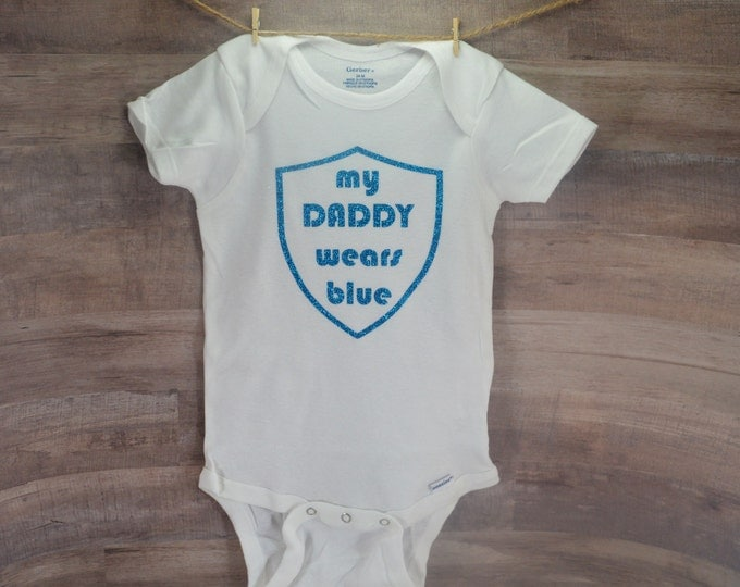 My Daddy Wears Blue Onesie Baby Shower Gift Infant Toddler Funny Bodysuit Hilarious Cute Clothes Coming Home Outfit Custom Back The Blue