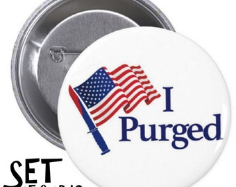 I Purged set of PINBACK BUTTONS or MAGNETS election year the purge survived movie badges halloween costume murder america pins #1415