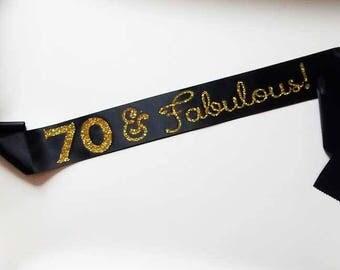 70 and Fabulous, 70th Birthday Gift for woman, Happy 70th Birthday Sash, Personalized Birthday Sash, Party Sash, Custom sash, more colours