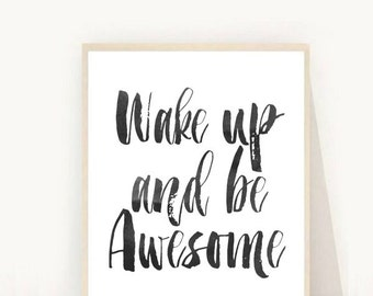 Wake Up and Be Awesome, Printable Art, Inspirational Print, Typography Quote, Home Decor, Motivational Poster, Scandinavian Design, Wall Art