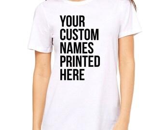 Custom Printed Shirt - Custom Gift, Personalized Shirt, Custom Tee, Personalized Name, Your Text Here, Custom Text, Custom T-shirt