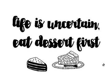 Eat dessert