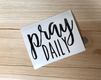 Pray Daily Decal | Pray Decal | Religious Decal | Christian Decal | Pray Laptop Decal | Religious Gift