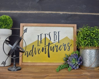 Let's Be Adventurers Rustic Sign, Rustic Home Decor, Rustic Nursery, Rustic Child's Room, Nursery Signs, Boys Signs, Farmhouse, Framed Signs