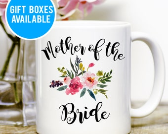 Mother of the Bride Mug, Wedding Gift, Wedding Gift Mom, Gift for Mother of the Bride, Wedding Coffee Mug, Cute Coffee Mug