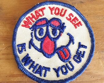Vintage Comedy Patch  What You See is What You Get    Comedy Patch  for Jackets and Vests