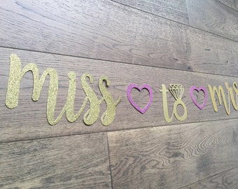 Miss to Mrs Gold Glitter Banner • Custom Banner • Bridal Shower • Wedding • Bachelorette • Birthday • Baby Shower • Engagement • Photo Prop