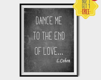 Leonard Cohen, Dance me to the end of love, Dance poster, Blackboard signs, Dance lover gifts, Cohen prints, Downloadable quotes, 8x10 print