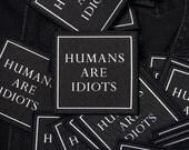 HUMANS ARE IDIOTS Patch Life Club denim jacket patch leather jacket woven patch punk patch biker patch canvas patch