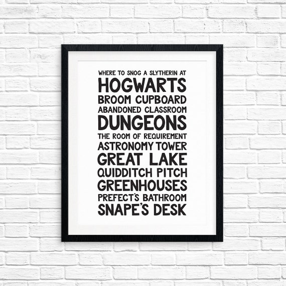 Printable Art, Where to Snog a Slytherin at Hogwarts, Funny Harry Potter, Wizarding World Locations, Typography Art, Digital Download Print