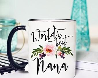 Worlds Best Nana, Nana Mug, Nana Gift, Gifts for Nana, Grandma Coffee Mug, Coffee Mug, worlds best grandma, grandma gift, grandma mug