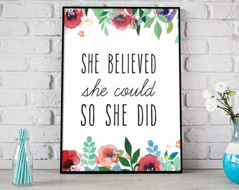 She Believed She Could So She Did Print, Printable Art, Digital Print, Instant Download, Modern Home Decor, Floral Art Print - (D033)