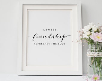 PRINTABLE Art Sweet FRIENDSHIP Refreshes the Soul Print, 8x10 16x20 Friendship Printable, Christian Bible Verse Quote, Inspirational Poster