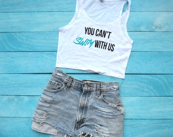 You Can't Swim with Us Crop Top